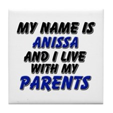 my name is anissa and I live with my parents Tile