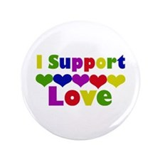 """I support Love 3.5"""" Button"""