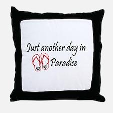 justanotherdayinparadise Throw Pillow