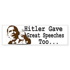 Hitler Gave Great Speeches Too... Bumper Car Sticker
