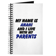 my name is anahi and I live with my parents Journa