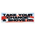 Shove The Change Bumper Sticker (10 pk)