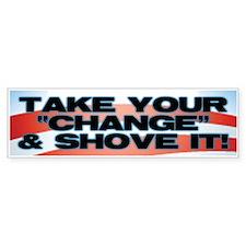 Shove The Change Bumper Bumper Sticker