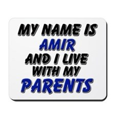 my name is amir and I live with my parents Mousepa