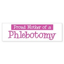 Proud Mother of Phlebotomy Bumper Car Sticker