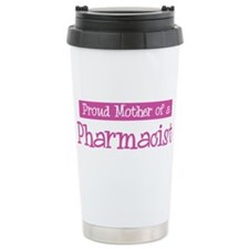 Proud Mother of Pharmacist Travel Mug
