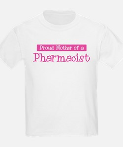 Proud Mother of Pharmacist T-Shirt