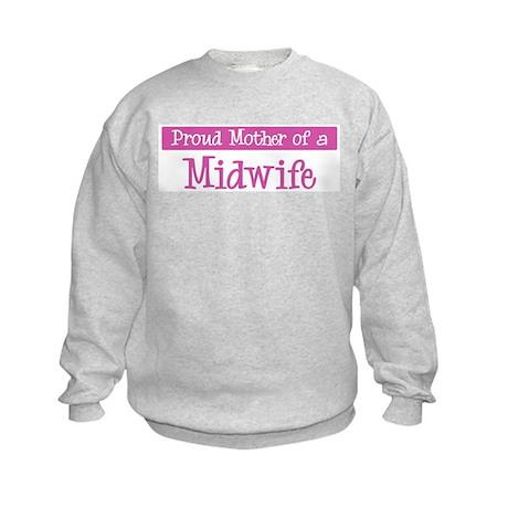Proud Mother of Midwife Kids Sweatshirt