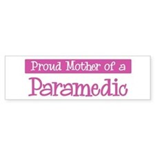 Proud Mother of Paramedic Bumper Car Sticker
