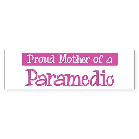 Proud Mother of Paramedic Bumper Sticker