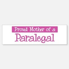Proud Mother of Paralegal Bumper Bumper Bumper Sticker