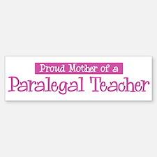 Proud Mother of Paralegal Tea Bumper Bumper Bumper Sticker