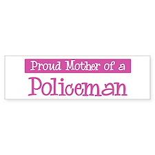 Proud Mother of Policeman Bumper Bumper Sticker
