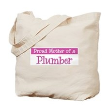 Proud Mother of Plumber Tote Bag