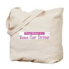 Proud Mother of Race Car Driv Tote Bag