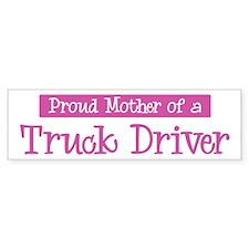 Proud Mother of Truck Driver Bumper Car Sticker