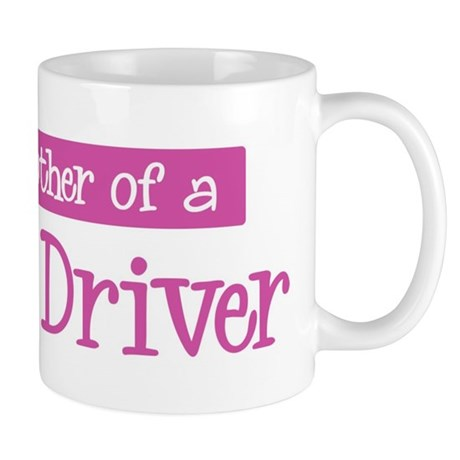 Proud Mother of Truck Driver Mug