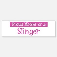 Proud Mother of Singer Bumper Car Car Sticker
