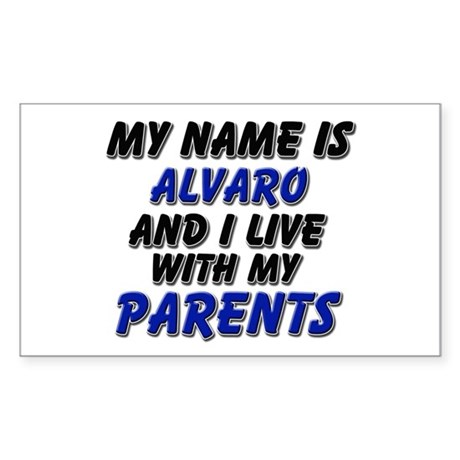my name is alvaro and I live with my parents Stick