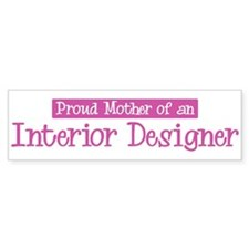 Proud Mother of Interior Desi Bumper Bumper Sticker