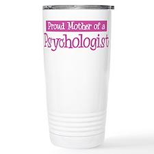 Proud Mother of Psychologist Travel Mug