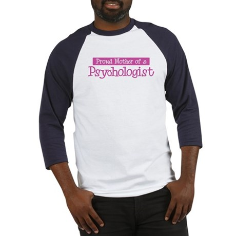 Proud Mother of Psychologist Baseball Jersey