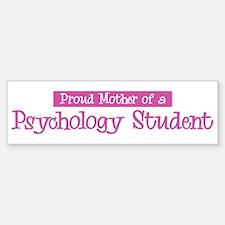 Proud Mother of Psychology St Bumper Bumper Bumper Sticker