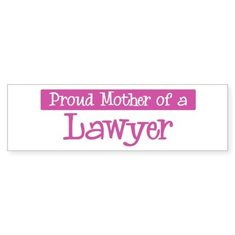 Proud Mother of Lawyer Bumper Sticker