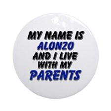 my name is alonzo and I live with my parents Ornam