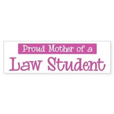 Proud Mother of Law Student Bumper Bumper Bumper Sticker