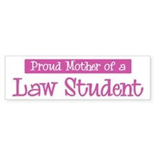 Proud Mother of Law Student Bumper Bumper Sticker