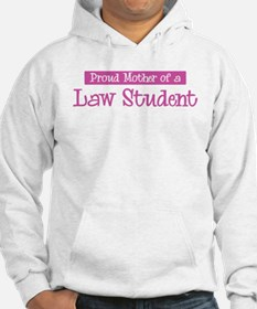 Proud Mother of Law Student Hoodie