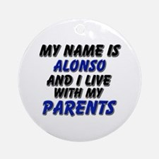 my name is alonso and I live with my parents Ornam