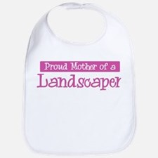 Proud Mother of Landscaper Bib