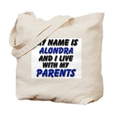 my name is alondra and I live with my parents Tote