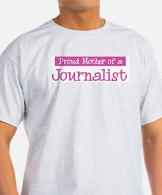 Proud Mother of Journalist T-Shirt