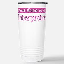 Proud Mother of Interpreter Travel Mug