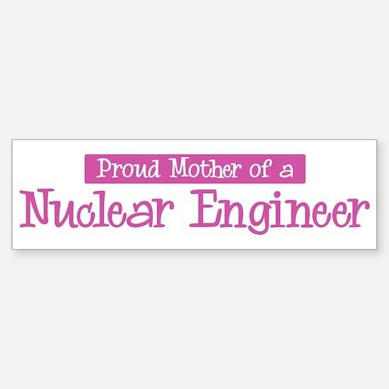Proud Mother of Nuclear Engin Bumper Bumper Bumper Sticker