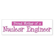 Proud Mother of Nuclear Engin Bumper Car Sticker