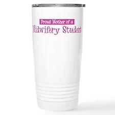 Proud Mother of Midwifery Stu Travel Mug