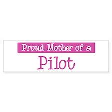 Proud Mother of Pilot Bumper Bumper Sticker