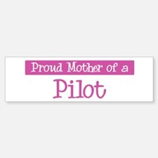 Proud Mother of Pilot Bumper Car Car Sticker