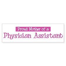 Proud Mother of Physician Ass Bumper Bumper Sticker