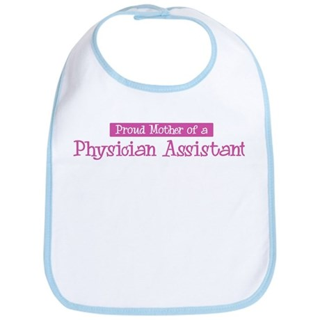 Proud Mother of Physician Ass Bib