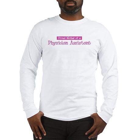 Proud Mother of Physician Ass Long Sleeve T-Shirt