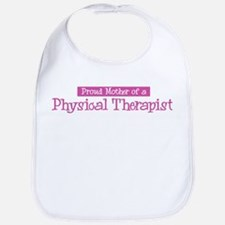 Proud Mother of Physical Ther Bib