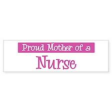 Proud Mother of Nurse Bumper Bumper Sticker
