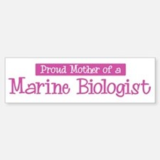 Proud Mother of Marine Biolog Bumper Bumper Bumper Sticker