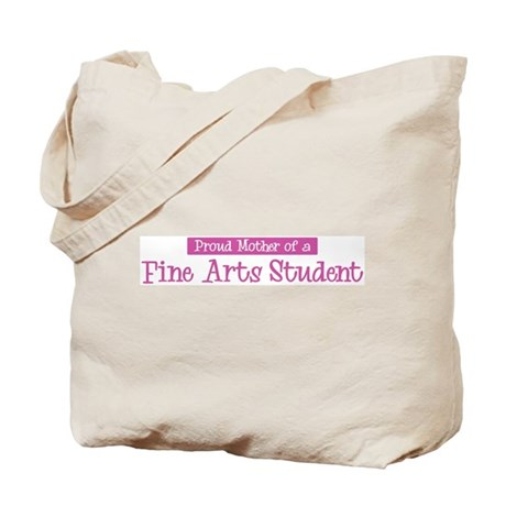 Proud Mother of Fine Arts Stu Tote Bag
