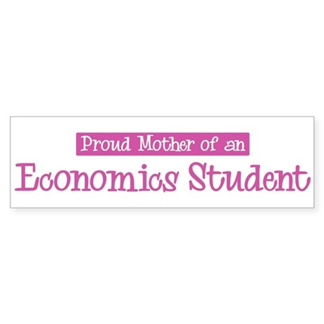 Proud Mother of Economics Stu Bumper Sticker